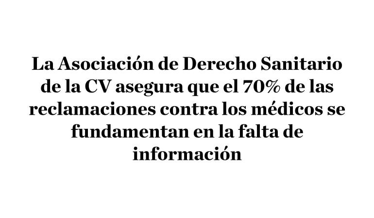 La Asociación de Derecho Sanitario de la CV asegura que el 70% de las reclamaciones contra los médicos se fundamentan en la falta de información